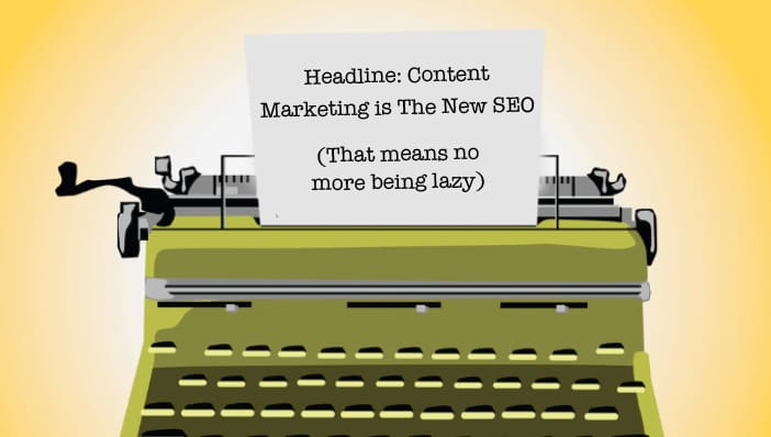 Content Marketing is the New SEO