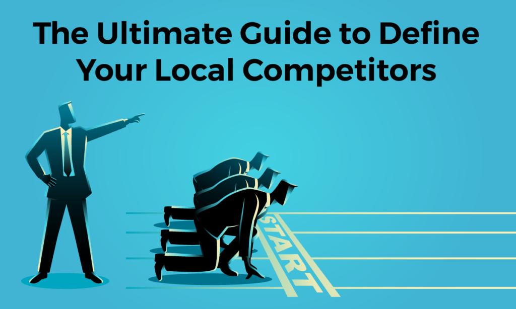 Guide to define local competitors
