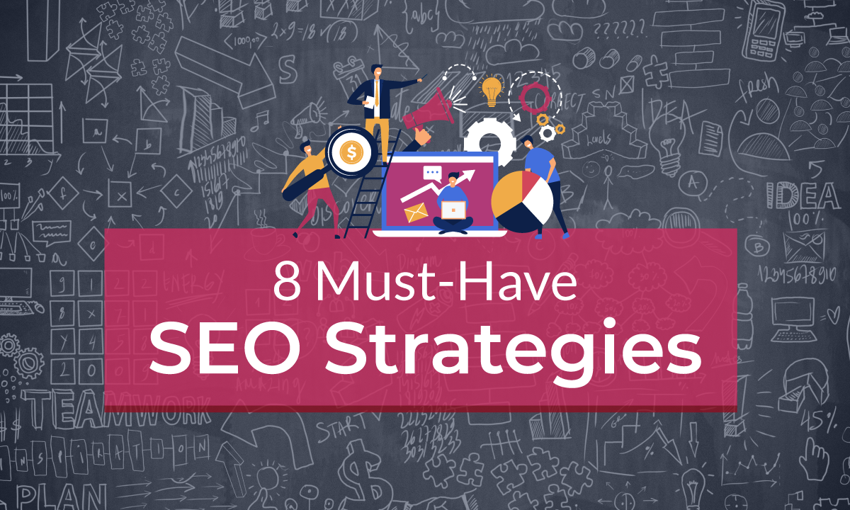 8 Must-have SEO strategies for optimizing your Google search results in 2019