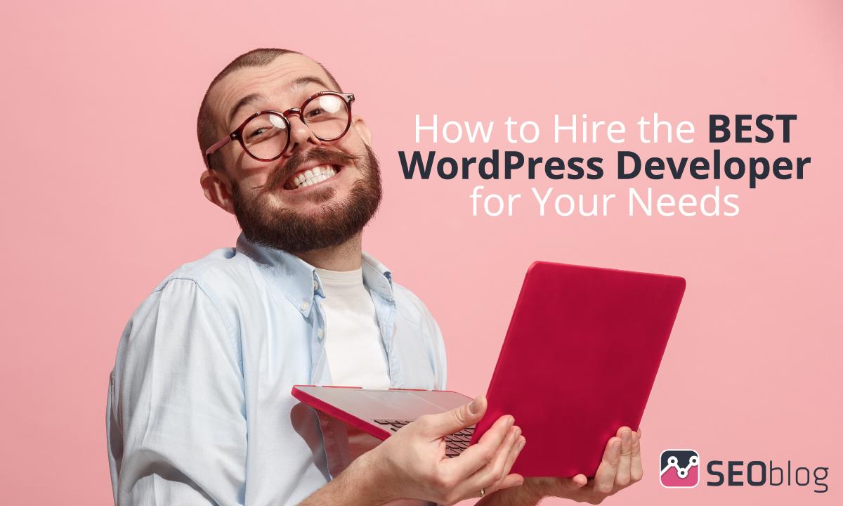 Hiring the best WordPress developer for your needs