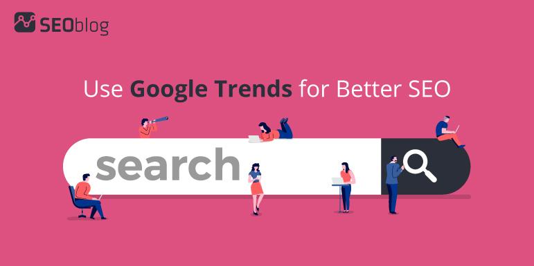 Google trends for better SEO