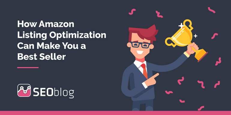 How Amazon Listing Optimization Can Make You a best seller