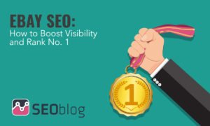 eBay SEO: How to Boost Visibility and Rank No. 1