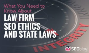 Law firm SEO ethics and state laws