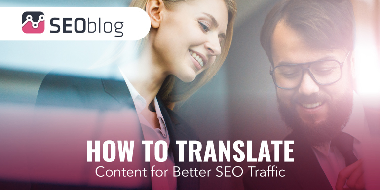 How to translate content for SEO Traffic