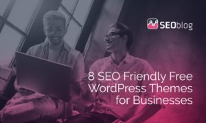 SEO Friendly Free WordPress Themes for Businesses