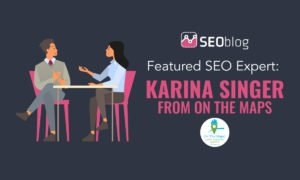 SEOblog Featured SEO Expert: Karina Singer from On The Maps