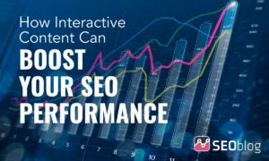 How Interactive Content Can Boost Your SEO Performance