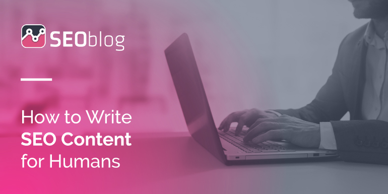 How to Write SEO Content for Humans by SEOblog