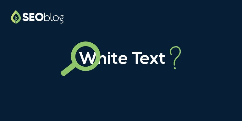 Can White Text Against a Dark Background Hurt Your SEO?