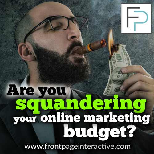 are you squandering your online marketing budget